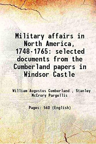 Military affairs in North America, 1748-1765 selected: William Augustus Cumberland