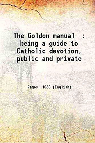 The Golden manual [microform] : being a: Anonymous