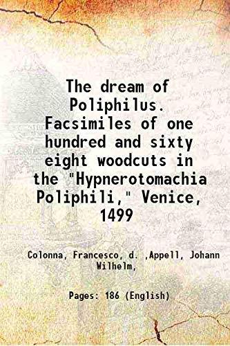The dream of Poliphilus. Facsimiles of one: Colonna, Francesco, d.