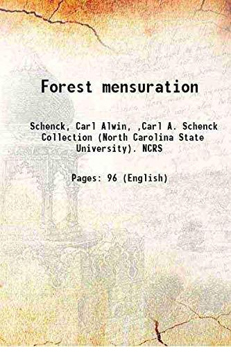 Forest mensuration 1905 [HARDCOVER]: Schenck, Carl Alwin,