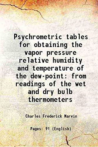 Psychrometric tables for obtaining the vapor pressure: Charles Frederick Marvin