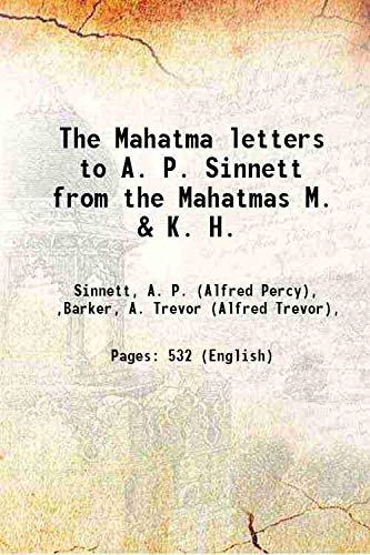 The Mahatma letters to A. P. Sinnett: Sinnett, A. P.
