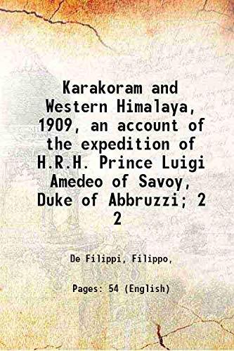 Karakoram and Western Himalaya, 1909, An Account: Filippi Filippo De