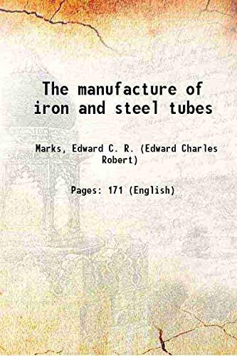 9789332860117: The manufacture of iron and steel tubes