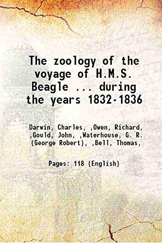 9789332860148: The zoology of the voyage of H.M.S. Beagle ... during the years 1832-1836