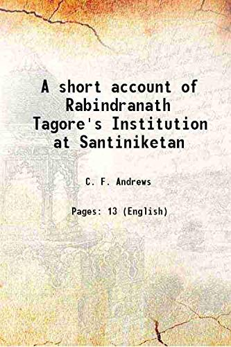 A short account of Rabindranath Tagore's Institution: C. F. Andrews
