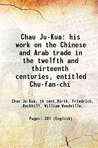 9789332860834: Chau Ju-Kua: his work on the Chinese and Arab trade in the twelfth and thirteenth centuries, entitled Chu-fan-chi??
