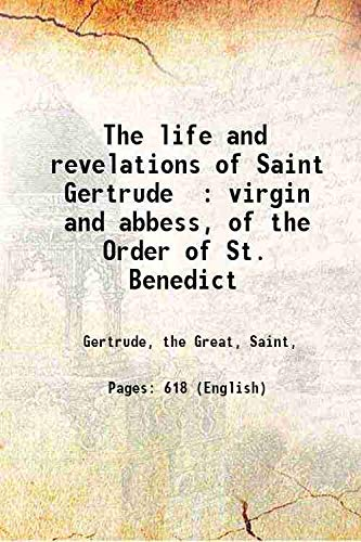 9789332860865: The life and revelations of Saint Gertrude virgin and abbess, of the Order of St. Benedict