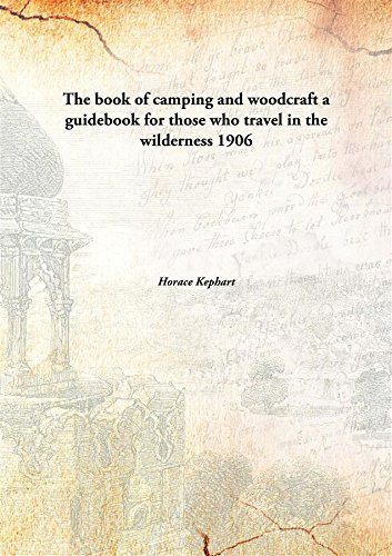 9789332860933: The book of camping and woodcraft : a guidebook for those who travel in the wilderness