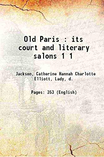 Old Paris : its court and literary: Jackson, Catherine Hannah