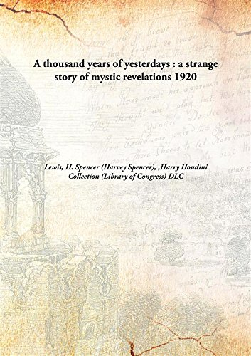 9789332861404: A thousand years of yesterdays A strange story of mystic revelations 1920 [Hardcover]