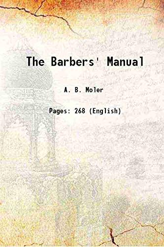 The Barbers' Manual: A.B. Moler