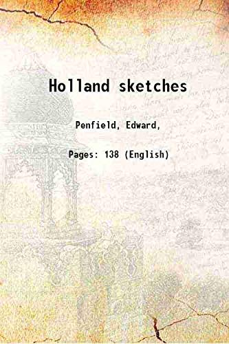 Holland sketches 1907 [Hardcover]: Penfield, Edward,