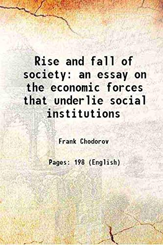 9789332862265: The Rise and Fall of Society: An Essay on the Economic Forces That Underlie Social Institutions