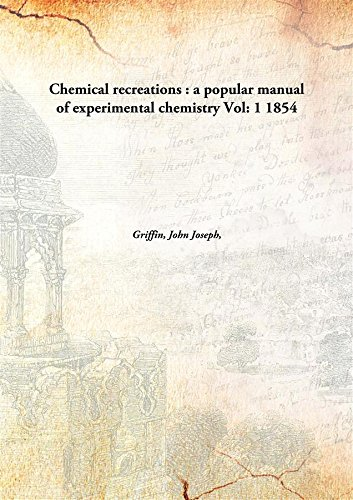 9789332864160: Chemical recreations : a popular manual of experimental chemistry