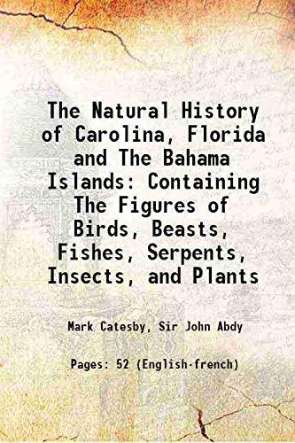 The Natural History of Carolina, Florida and: Abdy John Catesby