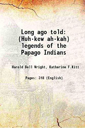 9789332868953: Long ago told(Huh-kew ah-kah) legends of the Papago Indians