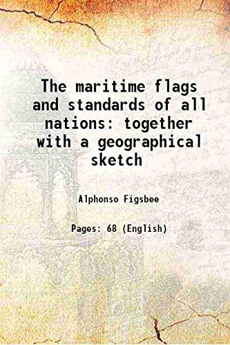 The maritime flags and standards of all: Alphonso Figsbee