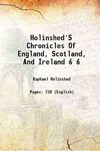 Holinshed's Chronicles Of England, Scotland, And Ireland: Raphael Holinshed