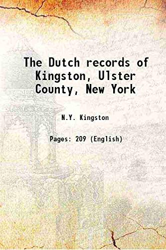 9789332870352: The Dutch records of Kingston, Ulster County, New York