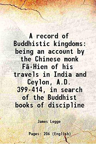 A record of Buddhistic kingdoms being an: Fa-hsien, ca. ca.
