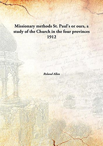 9789332872905: Missionary methods St. Paul's or ours, a study of the Church in the four provinces 1912 [Hardcover]
