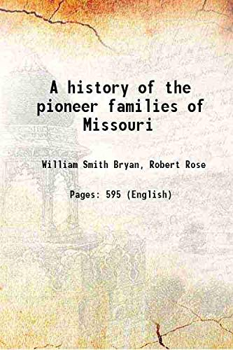 A history of the pioneer families of: William Smith Bryan,