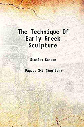 9789332874329: The Technique Of Early Greek Sculpture