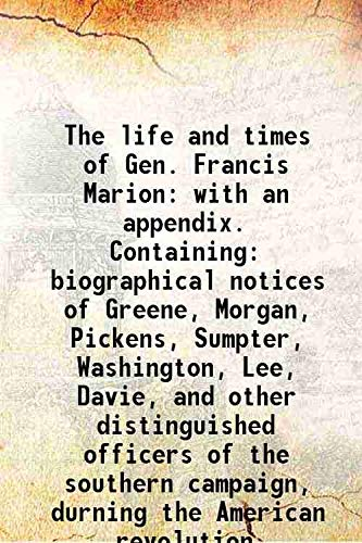 The Life and Times of Gen. Francis: Moore H.N.