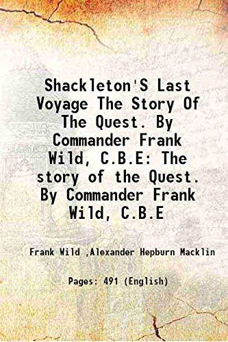 Shackleton'S Last Voyage The Story Of The: Frank Wild ,Alexander