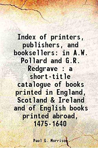 Index of printers, publishers, and booksellers in: Paul G. Morrison