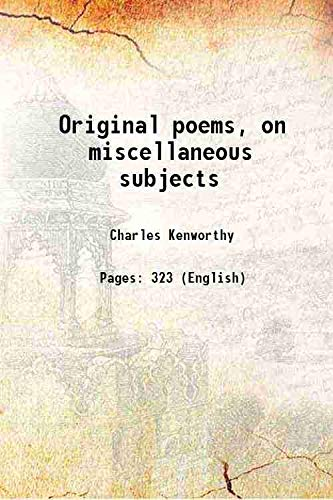 Original Poems on Miscellaneous Subjects: Charles Kenworthy