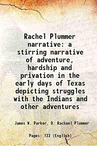 Rachel Plummer narrative a stirring narrative of: James W. Parker,