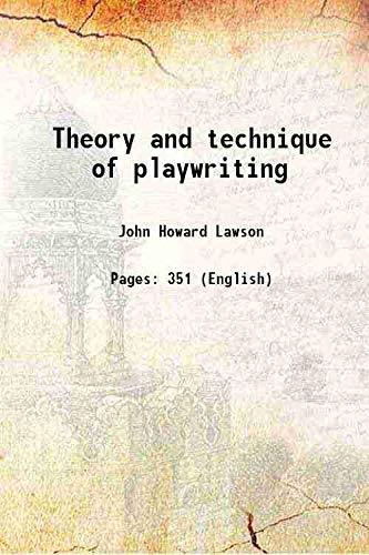 Theory and technique of playwriting 1960 [Hardcover]: John Howard Lawson
