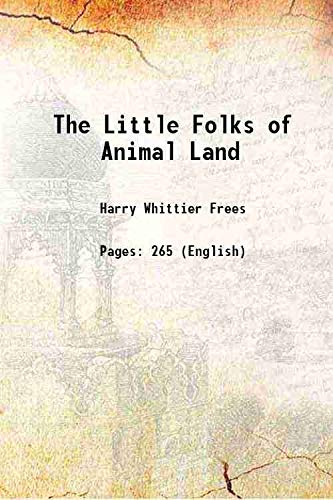 The Little Folks of Animal Land 1915: Harry Whittier Frees