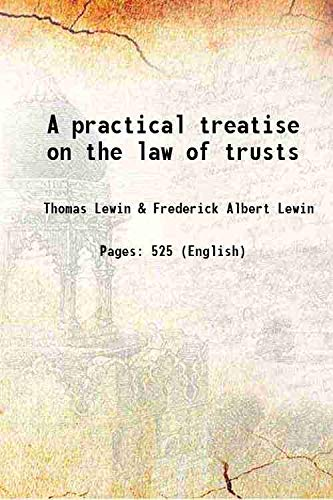 A practical treatise on the law of: Thomas Lewin &