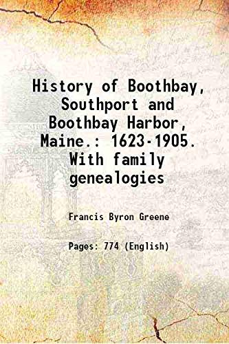 History of Boothbay, Southport and Boothbay Harbor,: Francis Byron Greene
