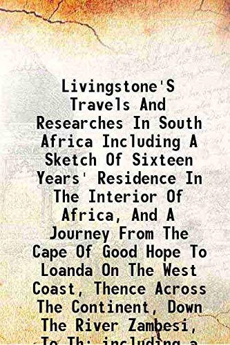 Livingstone's Travels And Researches In South Africa: David Livingstone, John