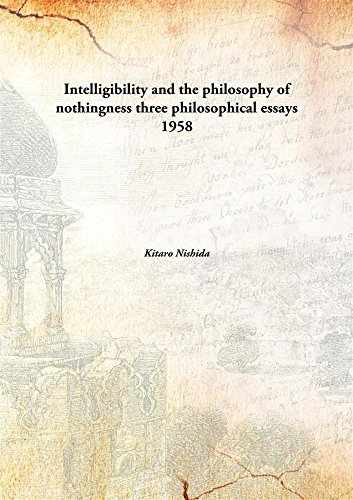 9789332882584: Intelligibility and the philosophy of nothingness three philosophical essays 1958 [Hardcover]