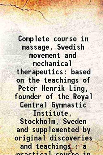 Complete course in massage, Swedish movement and: J. Gwallia Evans