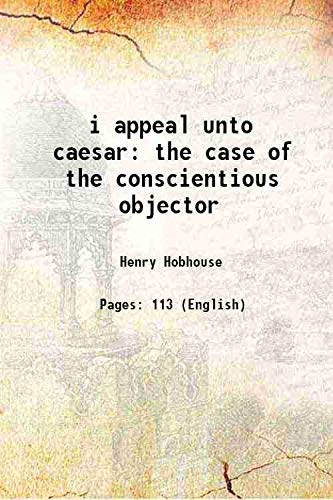 9789332883499: i appeal unto caesarthe case of the conscientious objector