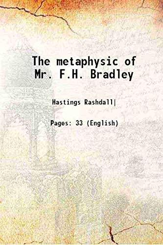 9789332884014: The metaphysic of Mr. F.H. Bradley