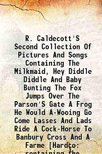 R. Caldecott'S Second Collection Of Pictures And: Randolph Caldecott