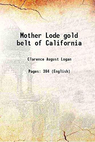 9789332884861: Mother Lode gold belt of California
