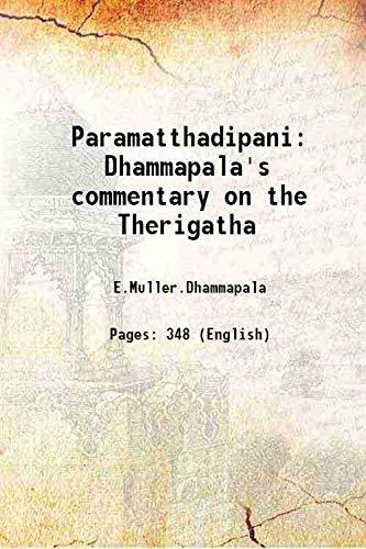 Paramatthadipani Dhammapala's commentary on the Therigatha 1893: E.Muller.Dhammapala