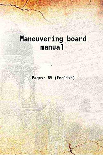 Maneuvering board manual [Hardcover]: Anonymous