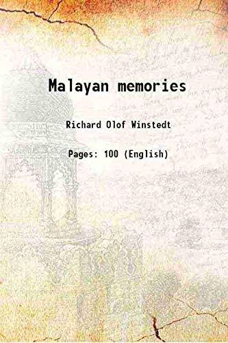 Malayan memories 1916 [Hardcover]: Richard Olof Winstedt