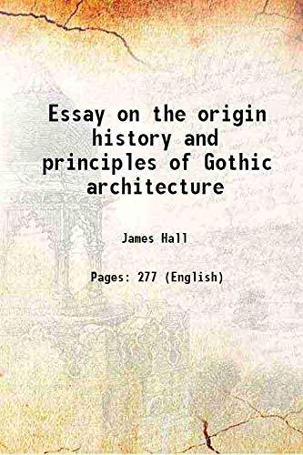 Essay on the origin history and principles: James Hall