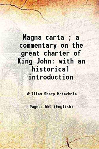 Magna carta ; a commentary on the: William Sharp McKechnie