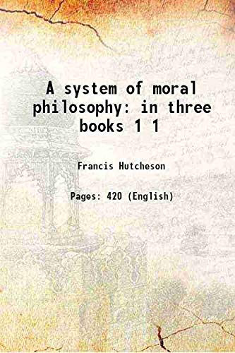 9789332887855: A system of moral philosophy in three books